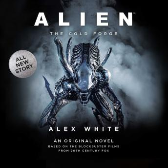 Download Alien: The Cold Forge by Alex White