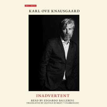 Download Inadvertent by Karl Ove Knausgaard