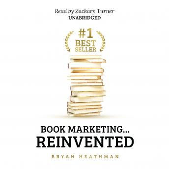 Download #1 Best Seller: Book Marketing ... Reinvented by Bryan Heathman