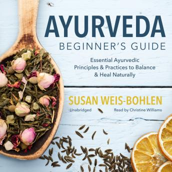 Ayurveda Beginner's Guide: Essential Ayurvedic Principles and Practices to Balance and Heal Naturally sample.
