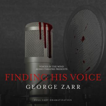 Finding His Voice, George Zarr