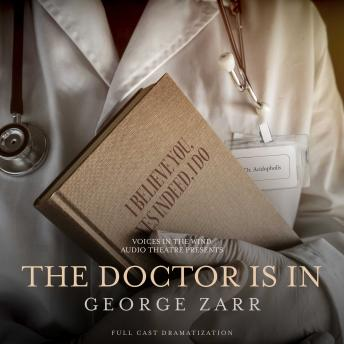 Doctor is In, George Zarr