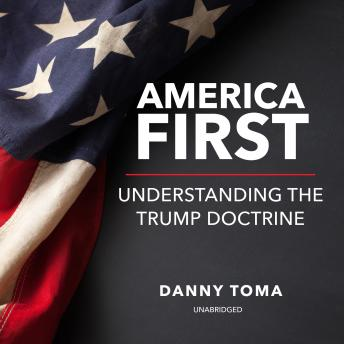 Download America First: Understanding the Trump Doctrine by Danny Toma