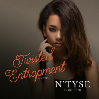 Twisted Entrapment: A Novel, N'tyse