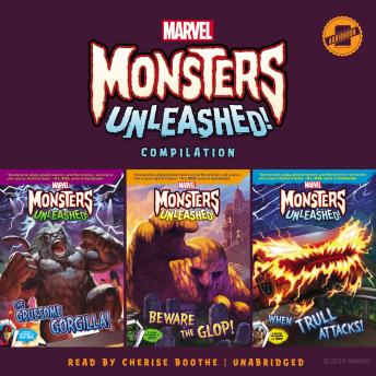 Marvel Monsters Unleashed Compilation: The Gruesome Gorgilla!, Beware the Glop!, and When Trull Atta