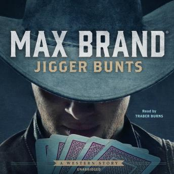 Jigger Bunts: A Western Story, Max Brand