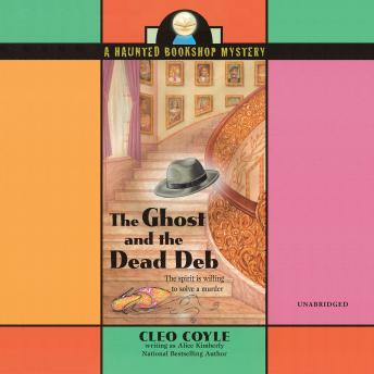 Ghost and the Dead Deb, Audio book by Alice Kimberly