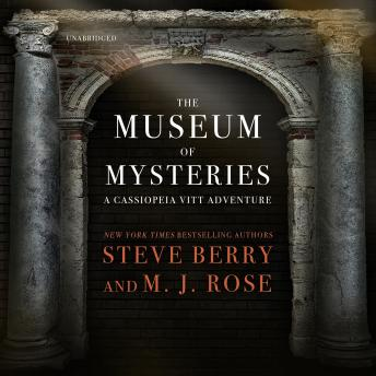 Museum of Mysteries: A Cassiopeia Vitt Adventure, M. J. Rose, Steve Berry