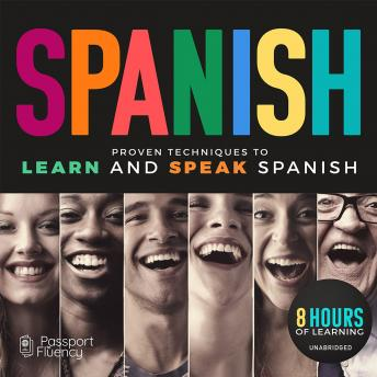 Download Spanish: Proven Techniques to Learn and Speak Spanish by Various Authors