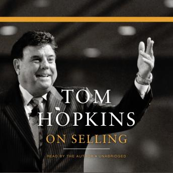 Tom Hopkins on Selling