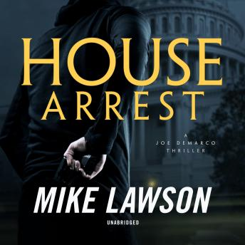 House Arrest: A Joe DeMarco Thriller, Audio book by Mike Lawson