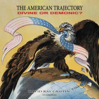Download American Trajectory: Divine or Demonic? by David Ray Griffin