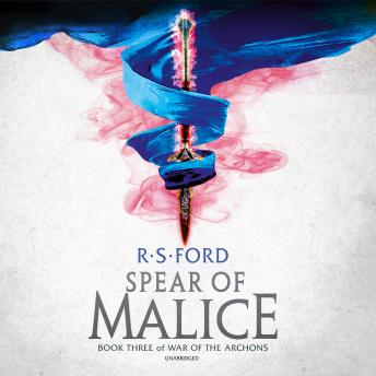 The Spear of Malice: Book Three of War of the Archons