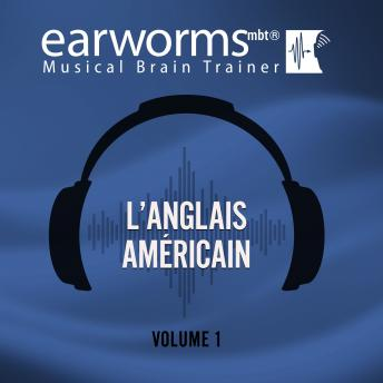 L'anglais americain, Vol. 1, Earworms Learning