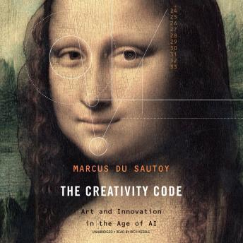 Download Creativity Code: Art and Innovation in the Age of AI by Marcus Du Sautoy