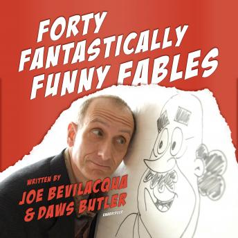 Forty Fantastically Funny Fables, Daws Butler, Joe Bevilacqua