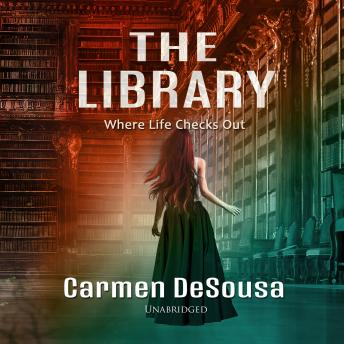 Library: Where Life Checks Out, Carmen Desousa