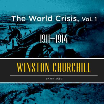 Download World Crisis, Vol. 1: 1911-1914 by Sir Winston Churchill