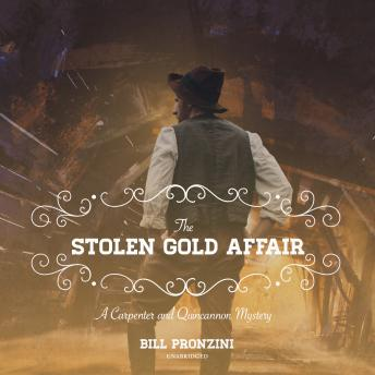 The Stolen Gold Affair: A Carpenter and Quincannon Mystery