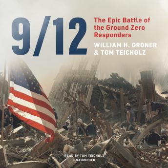 Download 9/12: The Epic Battle of the Ground Zero Responders by William H. Groner, Tom Teicholz