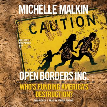 Open Borders, Inc.: Who's Funding America's Destruction?, Audio book by Michelle Malkin