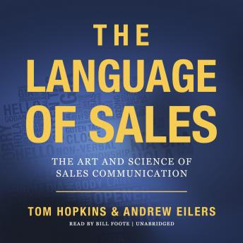 Language of Sales: The Art and Science of Sales Communication, Andrew Eilers, Tom Hopkins