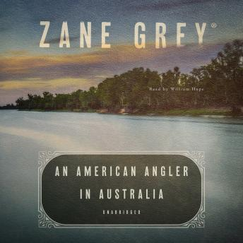 Download American Angler in Australia by Zane Grey