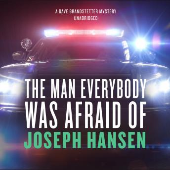 The Man Everybody Was Afraid Of: A Dave Brandstetter Mystery