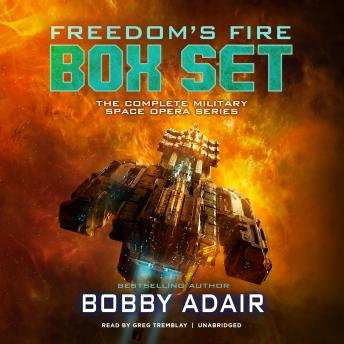 Freedom's Fire Box Set: The Complete Military Space Opera Series