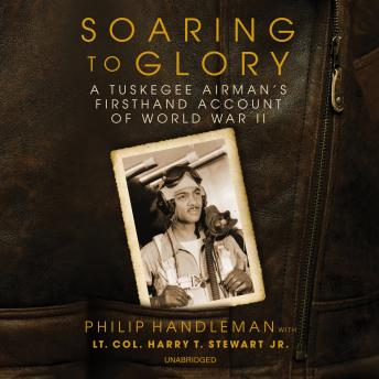 Download Soaring to Glory: A Tuskegee Airman's Firsthand Account of World War II by Philip Handleman