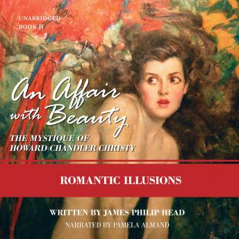 Download Affair with Beauty: The Mystique of Howard Chandler Christy: Romantic Illusions by James Philip Head