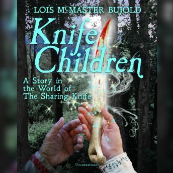 Knife Children: A Story in the World of the Sharing Knife