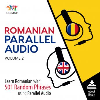 Download Romanian Parallel Audio - Learn Romanian with 501 Random Phrases using Parallel Audio - Volume 2 by Lingo Jump