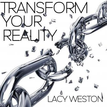 Transform Your Reality