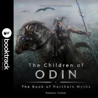 The Children of Odin: The Book of Northern Myths [Booktrack Soundtrack Edition]
