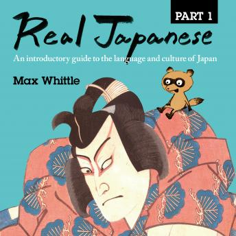 Download Real Japanese Part 1 by Max Whittle