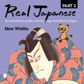 Real Japanese Part 2, Audio book by Max Whittle