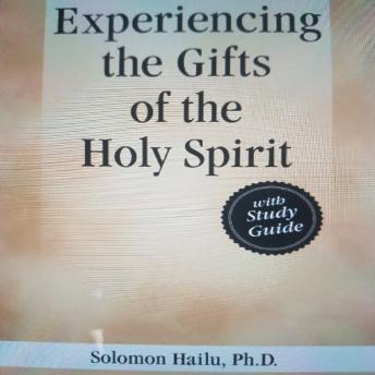 Experiancing the Gifts of the Holy Spirit