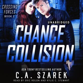 Chance Collision (Crossing Forces Book Two), C.A. Szarek