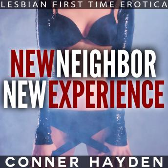 New Neighbor New Experience: Lesbian First Time Erotica