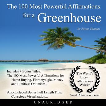 Download 100 Most Powerful Affirmations for a Greenhouse by Jason Thomas