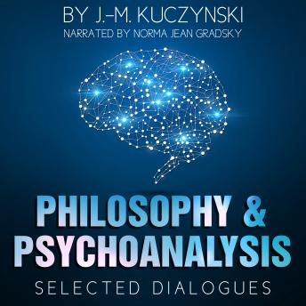 Philosophy and Psychoanalysis : Selected Dialogues