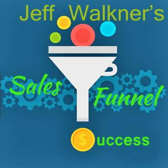 Jeff Walkner's Sales Funnel Success