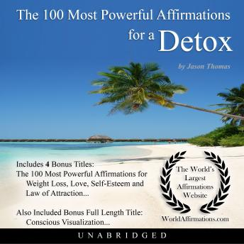 Download 100 Most Powerful Affirmations for a Detox by Jason Thomas