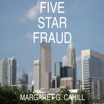 Five Star Fraud, Margaret G. Cahill