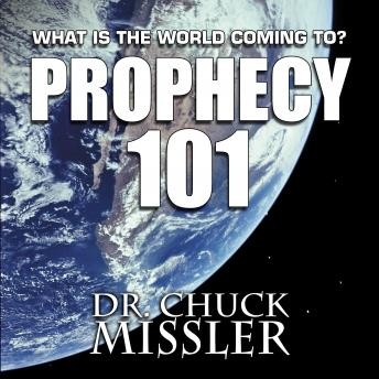 PROPHECY 101: WHAT IS THE WORLD COMING TO?