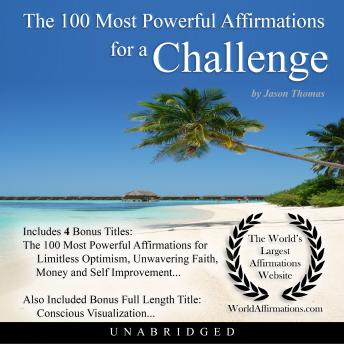 The 100 Most Powerful Affirmations for a Challenge