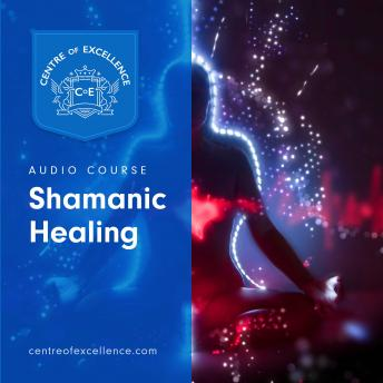 Download Shamanic Healing by Centre of Excellence, Centre Of Excellence