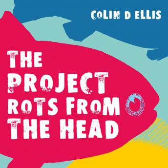 Project Rots From The Head, Colin D Ellis