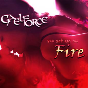 Download You Set Me On Fire by Gael Force